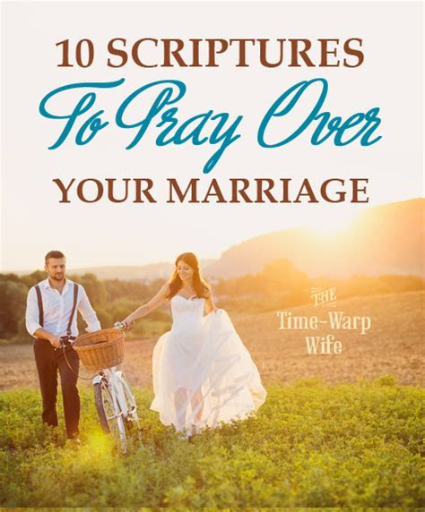 10 Scriptures to Pray Over Your Marriage   Scriptures