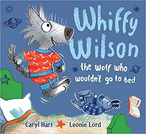 Whiffy Wilson, the wolf who wouldn't go to bed by Caryl Hart