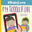 #BabyLove: My Toddler Life | BlueInk Review