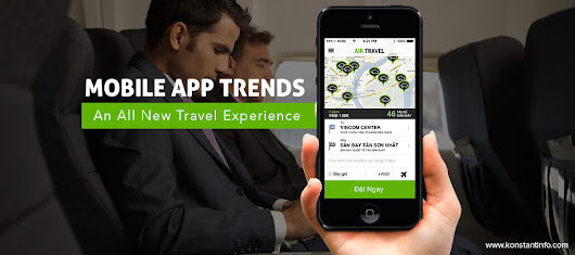 Mobile App Trends - An All-New Travel Experience - Konstantinfo
