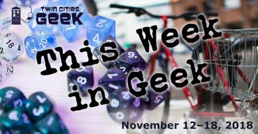 This Week in Geek (11/12/18–11/18/18)