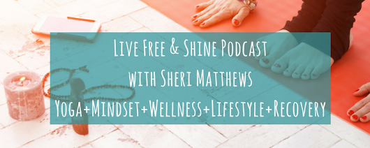 Live Free & Shine Podcast Subscribe - Live Free with Sheri