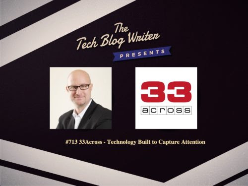 Tech Podcast: 33Across - Technology Built to Capture Attention