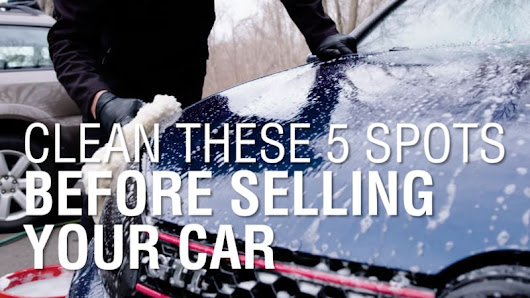 Sell your car after washing these 5 spots - Autoblog