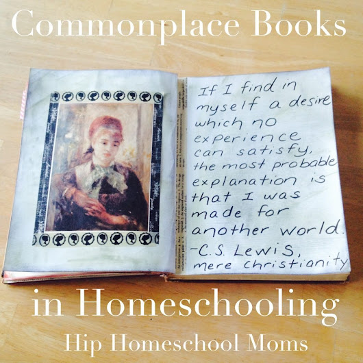 Commonplace Books in Homeschooling - Hip Homeschool Moms
