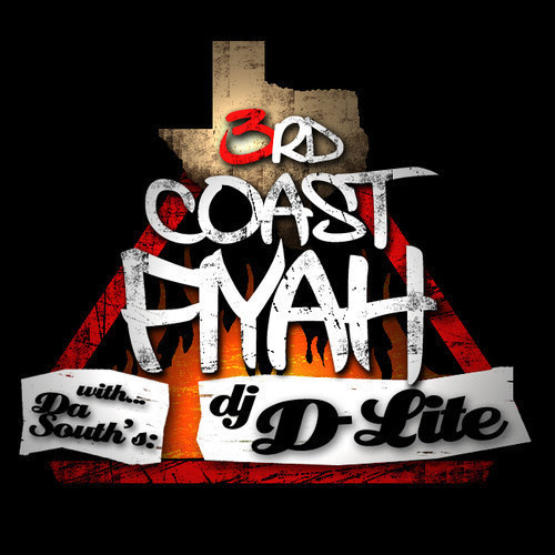 3rd Coast Fiyah with Da South's DJ D-Lite (May 23, 2014)