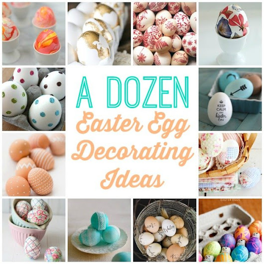 TRY THIS: a Dozen Easter Egg Ideas - Four Generations One Roof