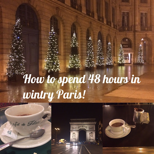 How to spend 48 hours in Paris in winter