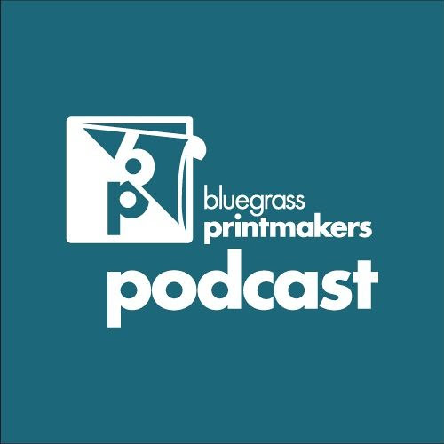 Printmakers' Podcast-Episode 24 with Sean Starwars by Bluegrass Printmakers' Podcast