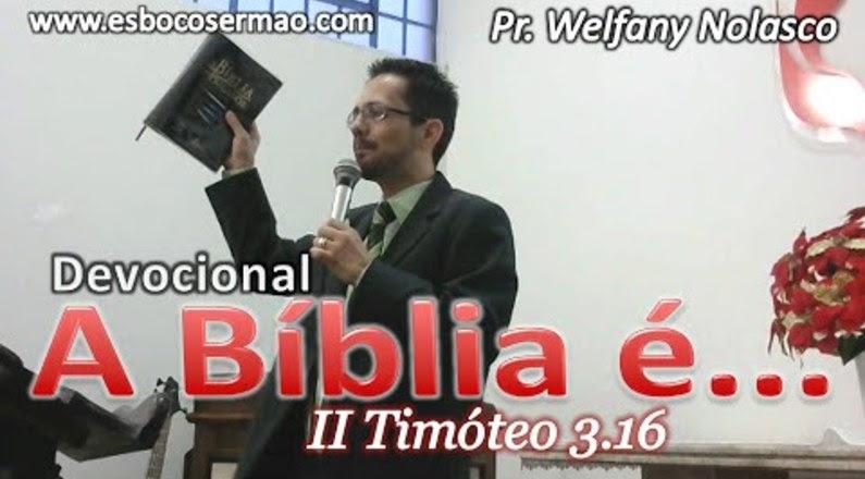 A Bíblia O Livro dos Livros - Pr. Welfany Nolasco