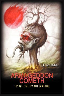 Armageddon Cometh (Species Intervention #6609, #3)