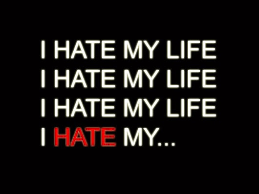 Image: I Hate My Life Quotes & Sayings | I Hate My Life Picture Quotes