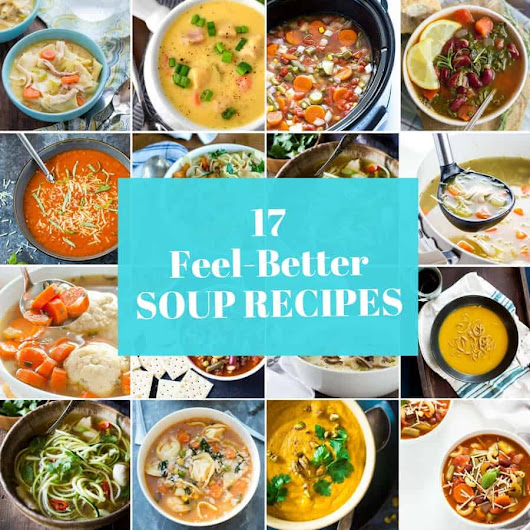 17 Feel-Better Soup Recipes | The Blond Cook