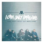 Audio CD-I Can Only Imagine: The Very Best Of Mercy Me