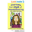 Amazon.com: Overcome Your Fear of Homeschooling with Insider Information (Learning Abled Kids' Guidebooks) eBook: Sandra Cook, Sharon Honeycutt, Sophie LK: Kindle Store