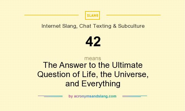 42 - The Answer to the Ultimate Question of Life, the ...