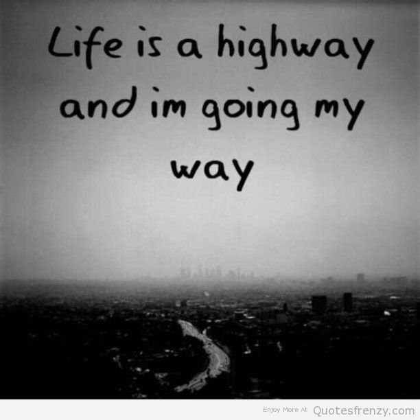 Quotes About Highway Of Life 27 Quotes