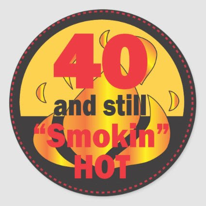 40 and Smokin Hot | 40th Birthday Classic Round Sticker