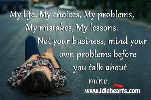 Quotes About Mind Your Own Business 55 Quotes
