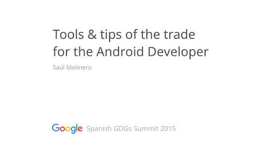 Tools & tips of the trade for the Android Developer