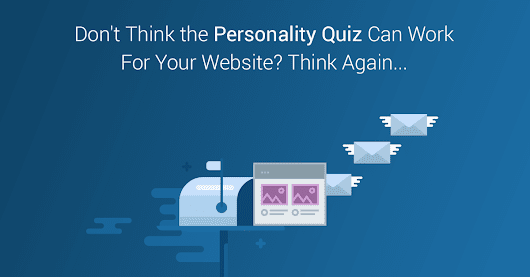How To Create High Converting Personality Quizzes For Any Online Business