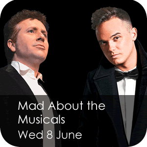 Mad About the Musicals Wednesday 8 June
