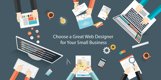 How to Choose a Great Web Designer for Your Small Business – Web Design Central