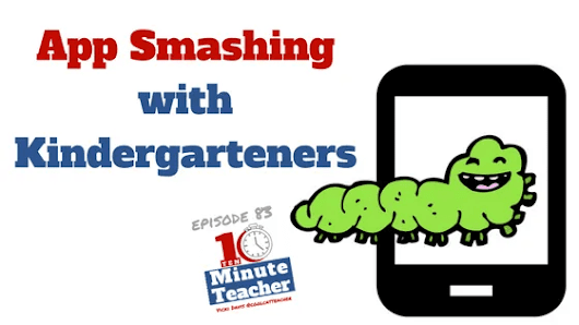 App Smashing with Kindergarteners #ipadchat