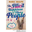 The Illicit Happiness of Other People eBook: Manu Joseph: Amazon.ca: Kindle Store