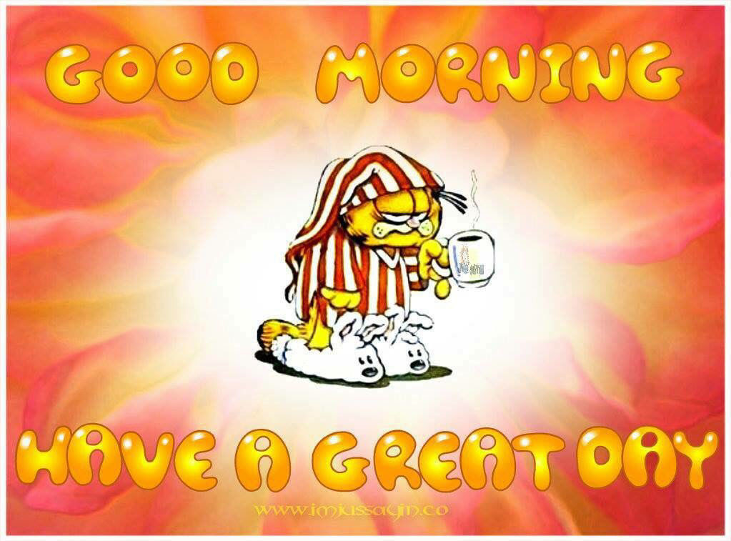 Garfield Good Morning Have A Great Day Pictures Photos And Images