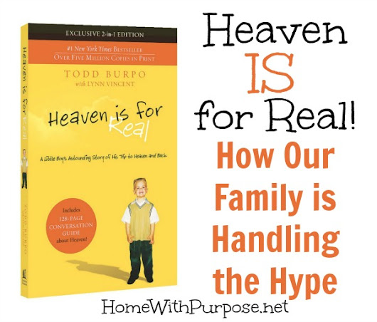 Heaven IS for Real: How Our Family is Handling the Hype - Home With Purpose
