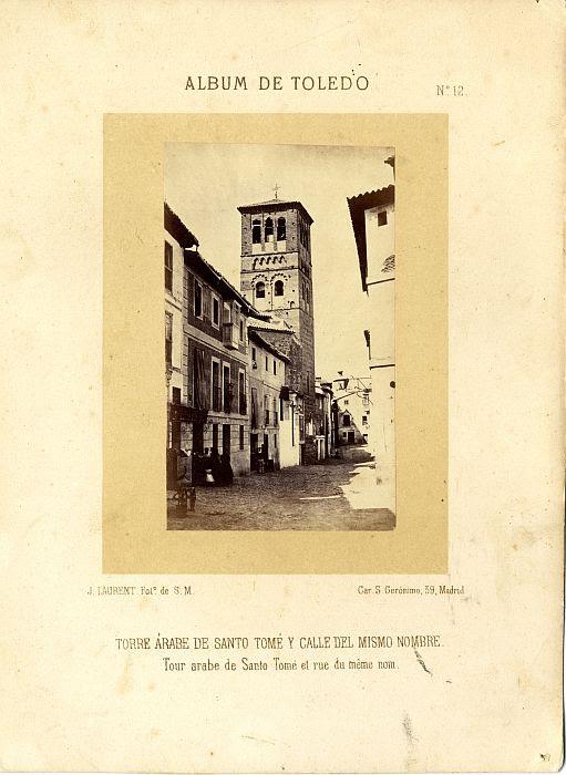 Iglesia de Santo Tomé hacia 1865. Fotografía de Jean Laurent incluida en un álbum sobre Toledo © Archivo Municipal. Ayuntamiento de Toledo