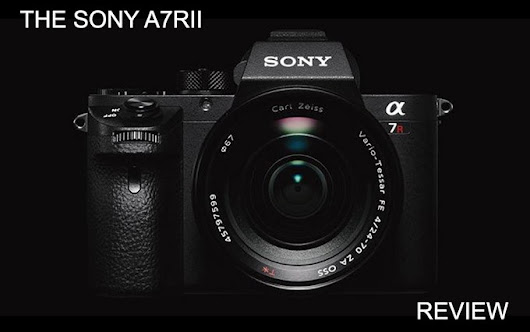 The Sony A7RII Camera Review. A Real world look.
