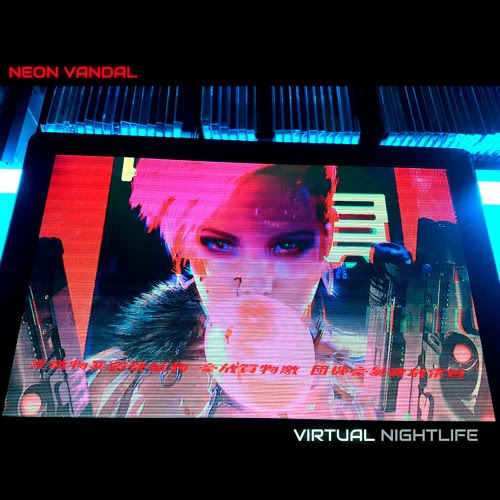 Virtual Nightlife by Neon Vandal
