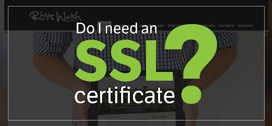 Web Design Cardiff - Do I need an SSL certificate?