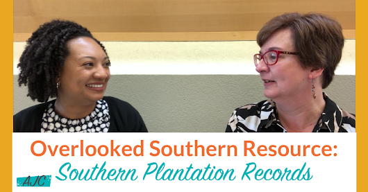 An Overlooked Source for Southern Genealogy: Plantation Records