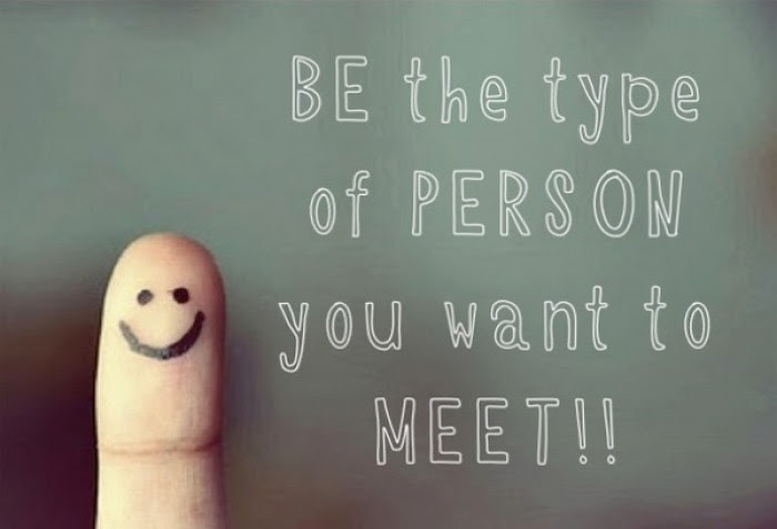 Be The Type Of Person You Want To Meet 9buz