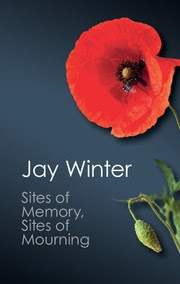Book Review: Sites of Memory, Sites of Mourning, by Jay Winter