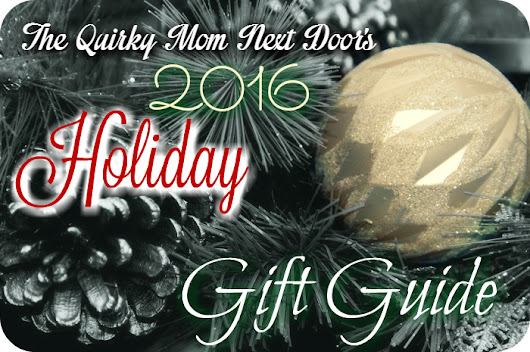 2016 Holiday Gift Guide - The Quirky Mom Next Door