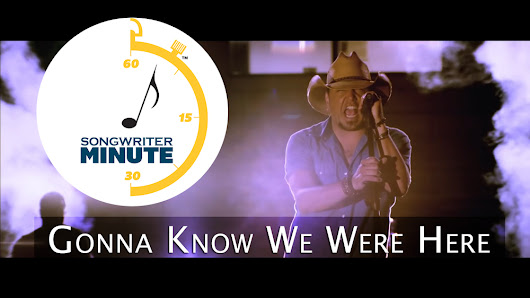 "Songwriter Minute Ep. 7 - ""Gonna Know We Were Here"" by Jason Aldean"