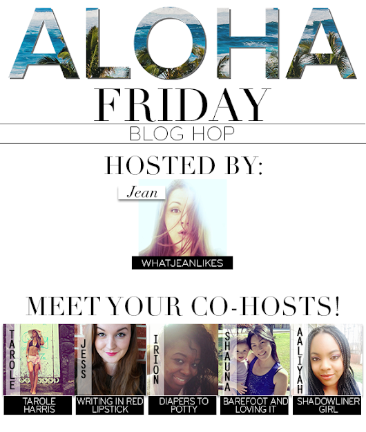Aloha Friday Blog Hop RE-Launch & $200 + Ad Space Giveaway!!!          //          What Jean Likes
