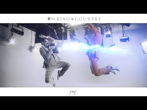Encouraging Music Video of the Week: JOY by for King and Country