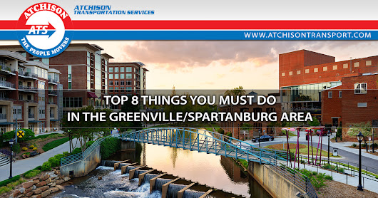 8 Things You Must to Do in the Greenville/Spartanburg Area – Atchison Transport Services