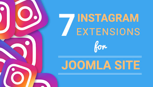 7 Joomla Instagram Extensions You Must Know | Premium Joomla Templates and Extensions