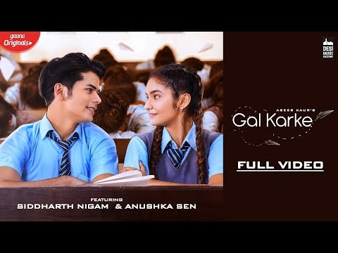 GAL KARKE Lyrics Download HD Song  - Asees Kaur | Siddharth Nigam | Anushka Sen | Latest Punjabi Song 2019