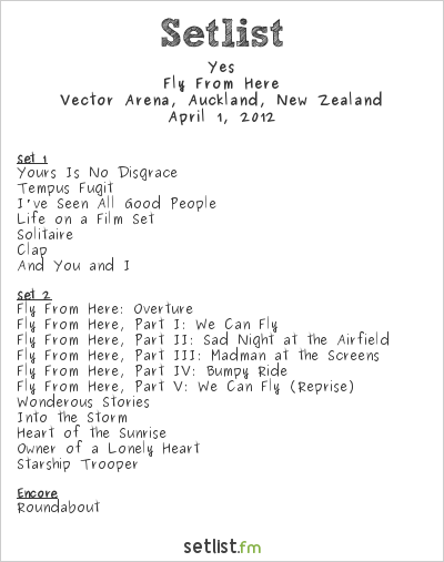 Yes Setlist Vector Arena, Auckland, New Zealand 2012, Fly from here tour