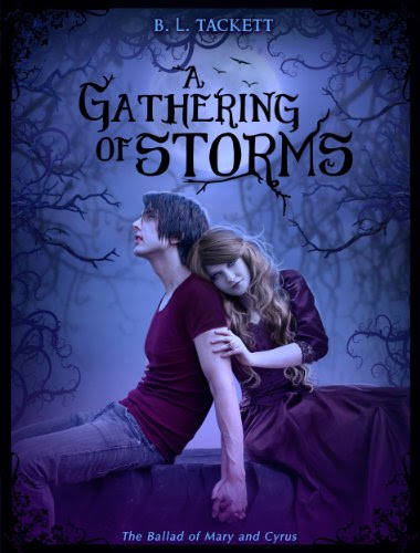 A Gathering of Storms (The Ballad of Mary and Cyrus) by B.L. Tackett