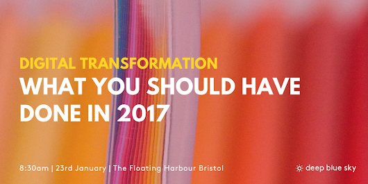 Digital Transformation: What You Should Have Done in 2017