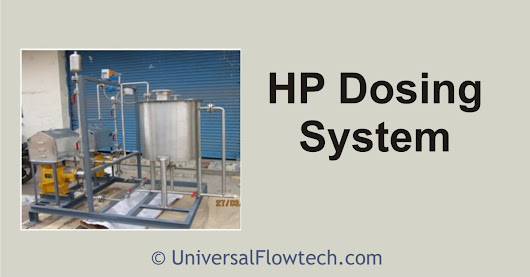 H.P. Dosing System With Motorized Pump - Universal Flowtech Engineers LLP