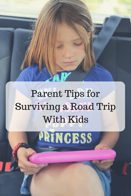 Parent Tips for Surviving a Road Trip With Kids | Family Travel